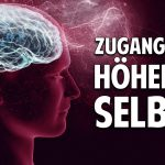 Der Schlüssel zum Sinn des Lebens – Zugang zum höheren Selbst