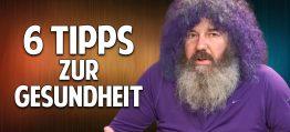 Robert Franz: 6 Geheimtipps zur optimalen Gesundheit