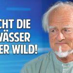 Zurück zur Natur: Macht die Gewässer wieder wild! – Prof. Dr. Bernd Gerken