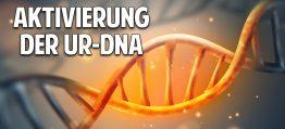 Glaubenssätze auflösen durch Aktivierung der Ur-DNA