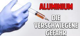 Aluminium – Die verschwiegene Gefahr beim Impfen