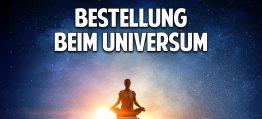 Bestellung beim Universum:  Wie Deine Wünsche in Erfüllung gehen