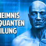 Das Geheimnis Deiner Gesundheit – Wie funktioniert Quantenheilung wirklich