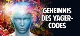 Das Geheimnis des Yager-Codes – Unglaubliche Heilung von körperlichen und seelischen Krankheiten