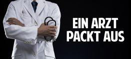 Die unglaubliche Wahrheit über unser Gesundheitssystem – Das musst Du wissen, wenn Du zum Arzt gehst