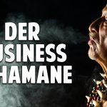 Business Schamane – Der Wandler zwischen den Welten
