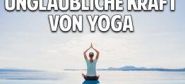Die unglaubliche Kraft von Yoga: Wie Yoga und richtiges Atmen Dein ganzes Leben verändern kann!