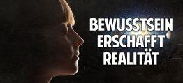 Bewusstsein erschafft Realität – Du bist der Filmemacher Deines Lebens