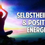 Endlich glücklich und frei – Geführte Meditation für Heilung & positive Energie – Bahar & Jeffrey