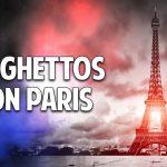 Banden, Gewalt & Drogen – Die Ghettos von Paris und was wir daraus lernen können