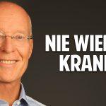 NIE WIEDER KRANK – Wie Du Deine Abwehrkräfte steigerst – Dr. Ruediger Dahlke