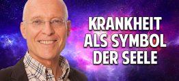 Krankheit als Symbol der Seele – Dr. Rüdiger Dahlke