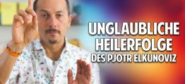 Leben ohne Krankheit: Die unglaublichen Heilerfolge des Heilers Pjotr Elkunoviz