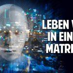 Leben wir in einer Matrix? Der goldene Weg zur Entfaltung Deines Potenzials