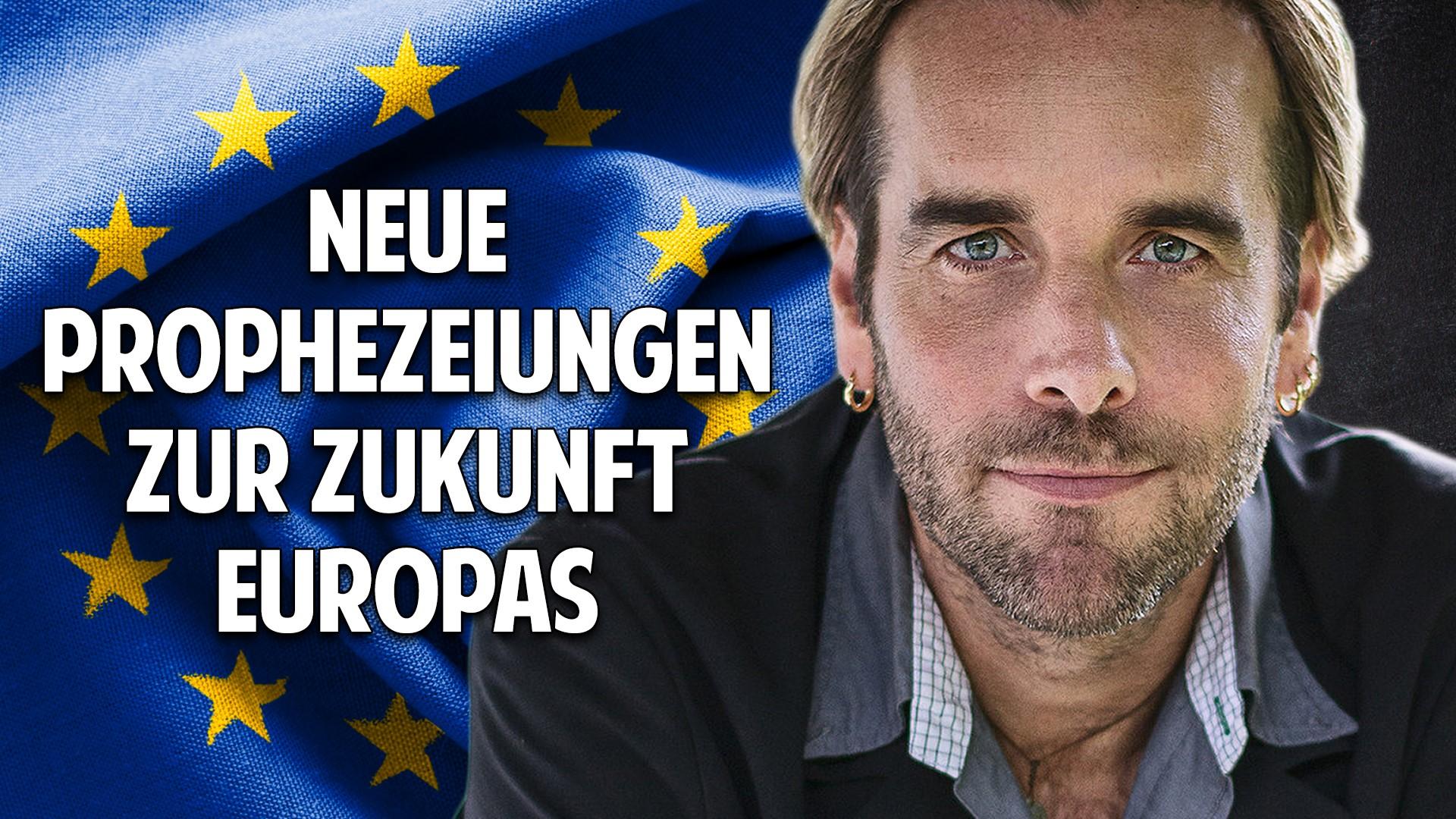 Neue Prophezeiungen zur Zukunft Europas - Die Visionen des