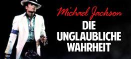 Michael Jackson: Die unglaubliche Wahrheit über den größten Popstar der Welt