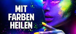 Farbtherapie – Mit der Kraft der Farben heilen