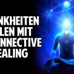 Körper, Geist und Seele –  Krankheiten heilen mit Reconnective Healing