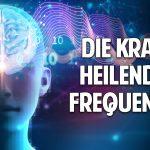 Universelle Harmonisierung von Körper, Geist und Seele – Die Kraft heilender Frequenzen