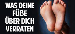 Was Deine Füße über Dich verraten