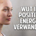 Wie Du Wut in positive Energie verwandelst – Warum unterdrückte Wut gefährlich ist – Ilan Stephani
